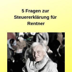 5 Fragen zur Steuererklärung für Rentner