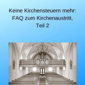 Keine Kirchensteuern mehr FAQ zum Kirchenaustritt, Teil 2