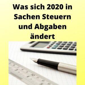 Was sich 2020 in Sachen Steuern und Abgaben ändert