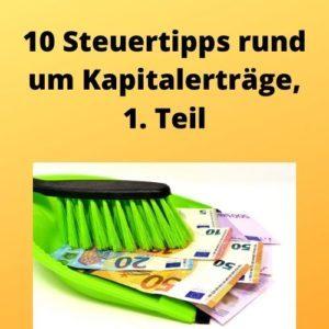 10 Steuertipps rund um Kapitalerträge, 1. Teil