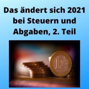 Das ändert sich 2021 bei Steuern und Abgaben, 2. Teil