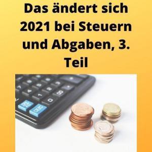 Das ändert sich 2021 bei Steuern und Abgaben, 3. Teil