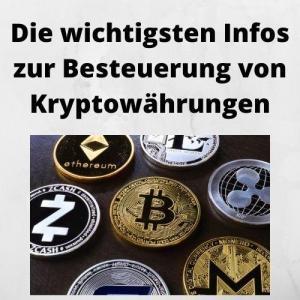 Die wichtigsten Infos zur Besteuerung von Kryptowährungen